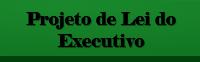 Projeto de Lei do Executivo